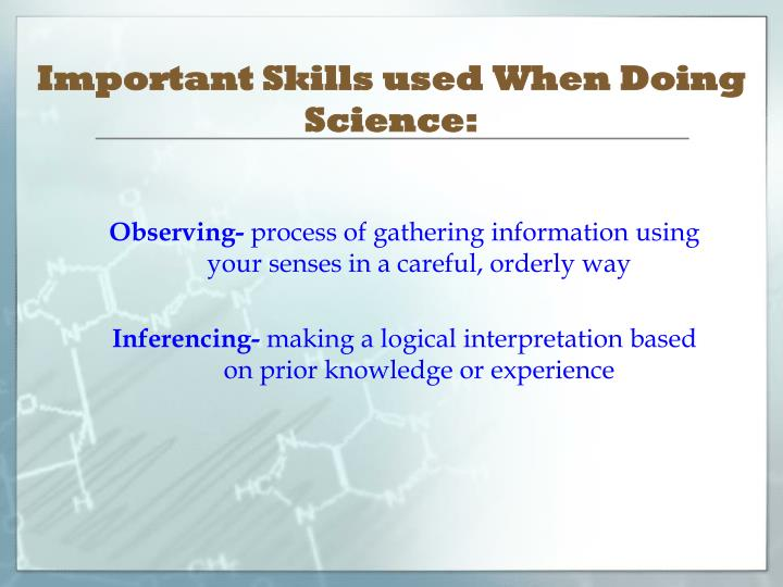 Important Skills used When Doing Science: