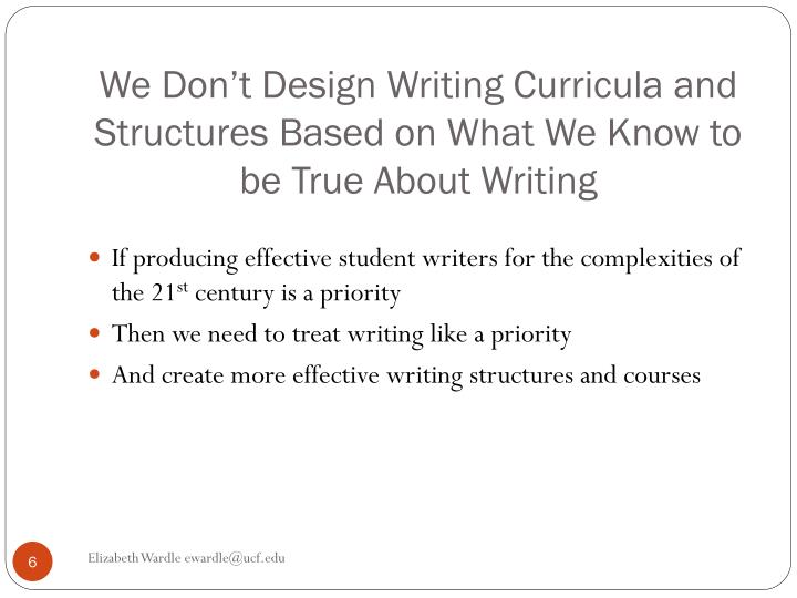 We Don't Design Writing Curricula and Structures Based on What We Know to be True About Writing