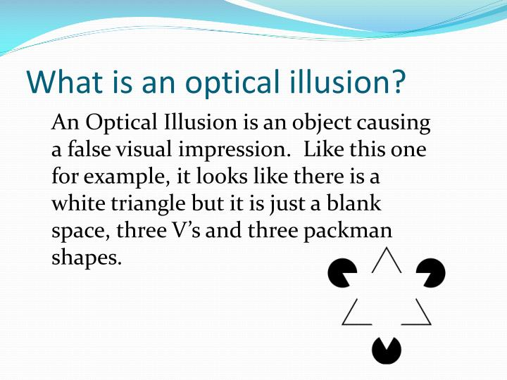 What is an optical illusion
