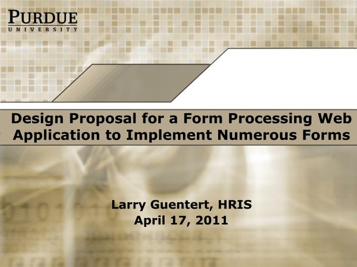 design proposal for a form processing web application to implement numerous forms n.