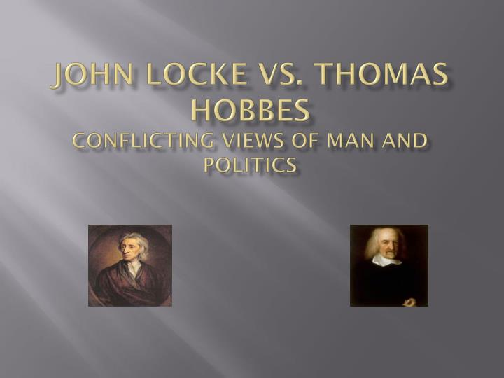 government and the views of hobbs and locke Mr richey discusses the works of thomas hobbes and john locke, two of the most influential philosophers of government in the seventeenth century hobbes and locke were both influential in the.