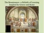 the renaissance a rebirth of learning inspired by greece and rome