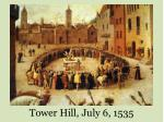 tower hill july 6 1535