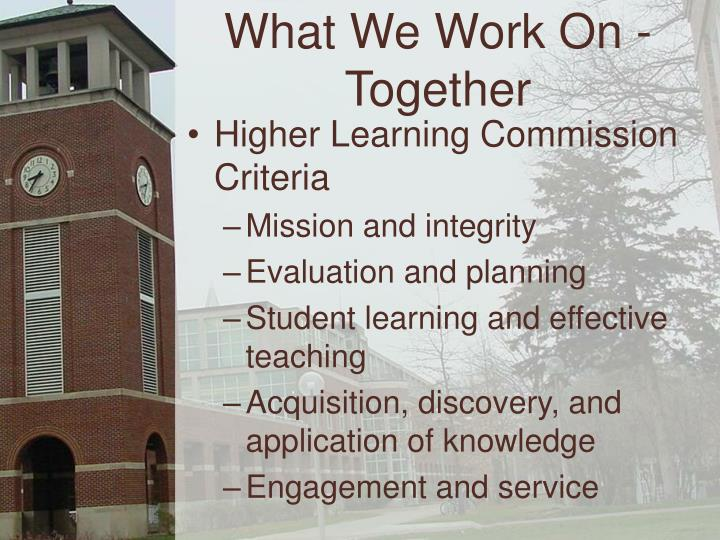 What We Work On - Together