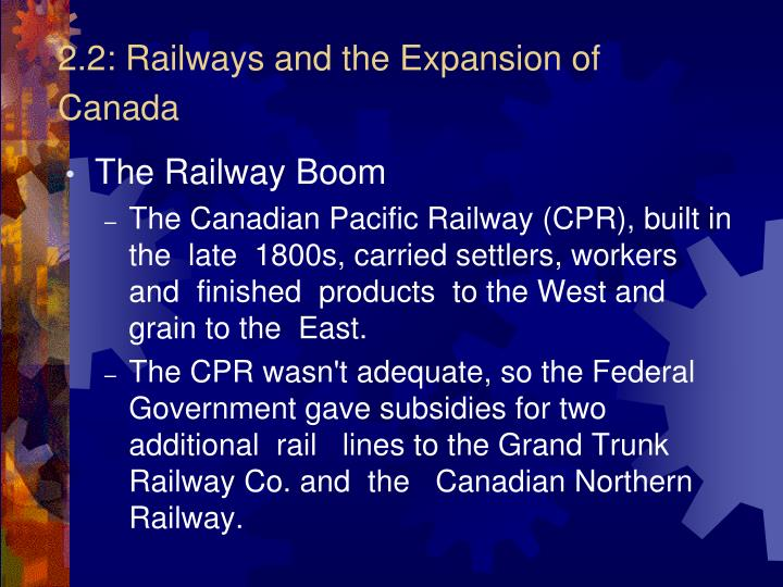 2 2 railways and the expansion of canada