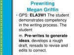 prewriting megan griffin