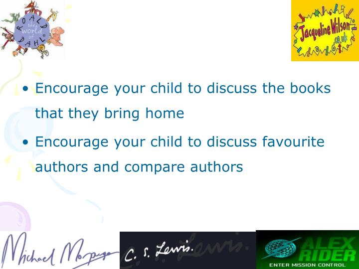 Encourage your child to discuss the books that they bring home