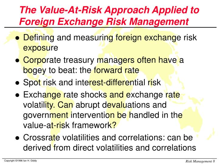 The Value-At-Risk Approach Applied to Foreign Exchange Risk Management
