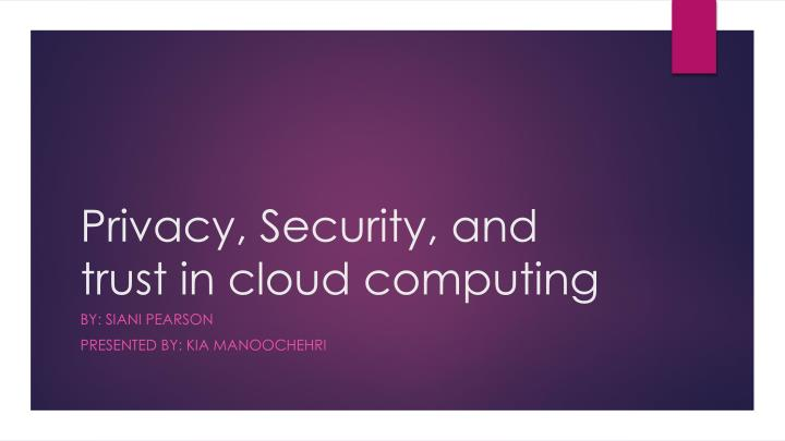 privacy security and trust in cloud computing n.