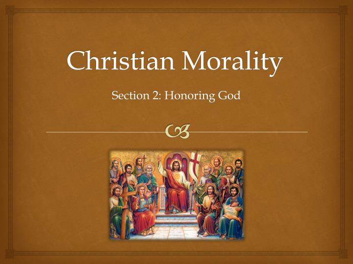 an overview of the basics of christian morality Unlike most editing & proofreading services, we edit for everything: grammar, spelling, punctuation, idea flow, sentence structure, & more get started now.
