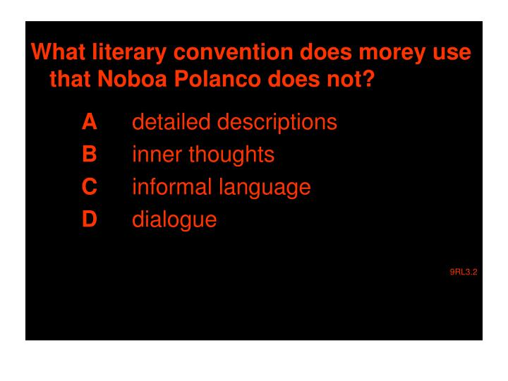 What literary convention does morey use that Noboa Polanco does not?