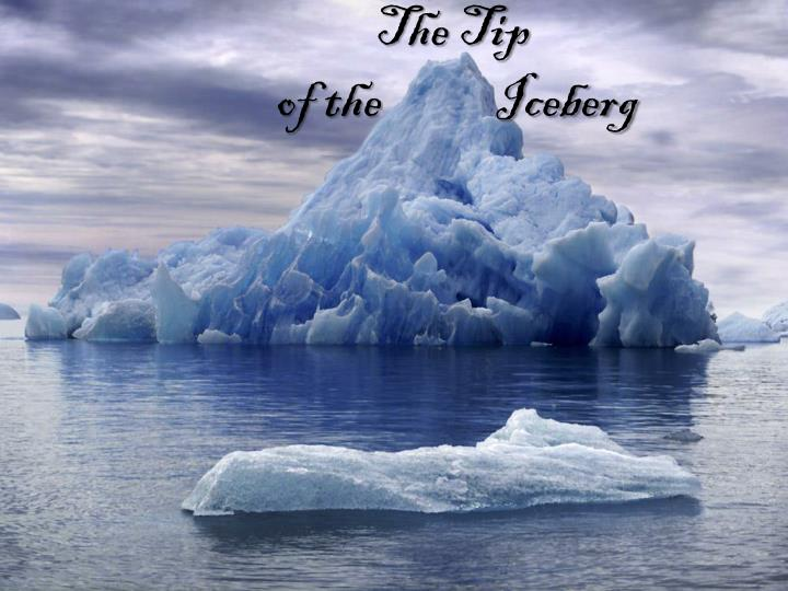 the tip of the iceberg n.