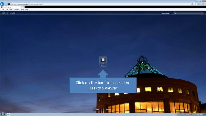 Click on the icon to access the Desktop Viewer