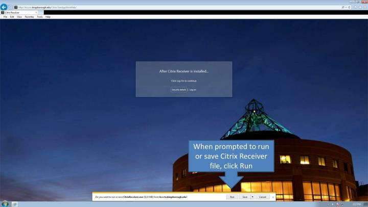 When prompted to run or save Citrix Receiver file, click Run