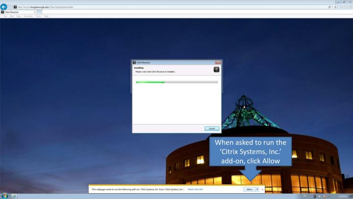 When asked to run the 'Citrix Systems, Inc.' add-on, click Allow