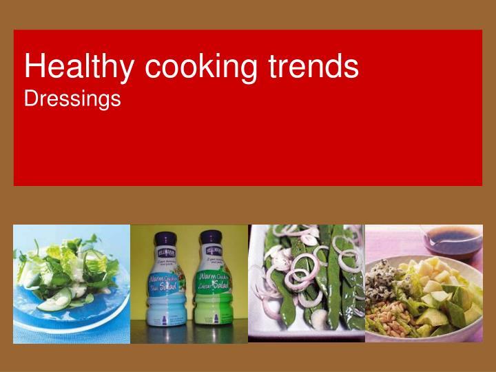 Healthy cooking trends