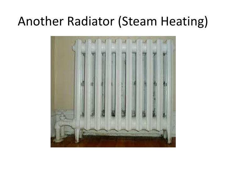 Another Radiator (Steam Heating)