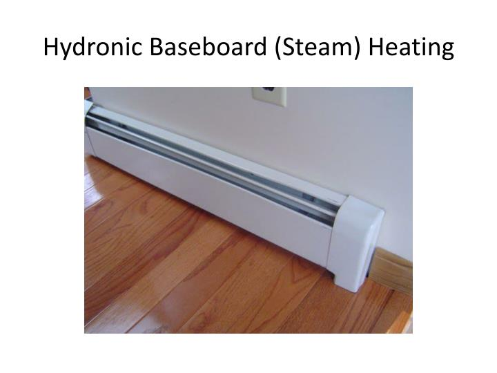 Hydronic Baseboard (Steam) Heating