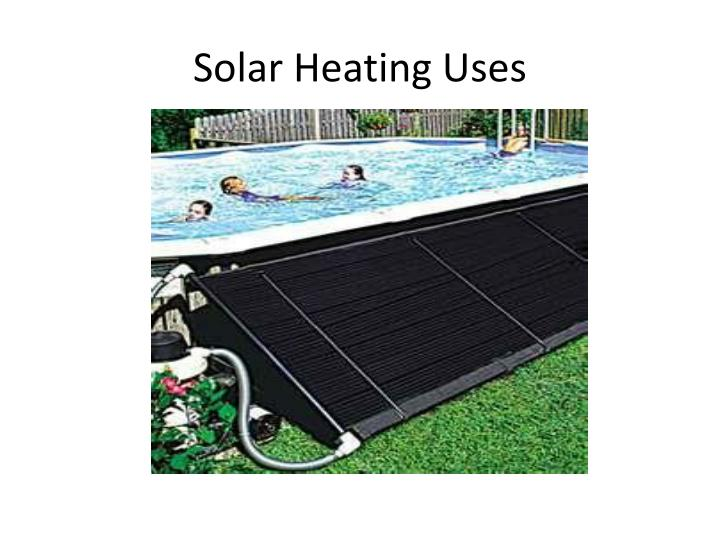 Solar Heating Uses