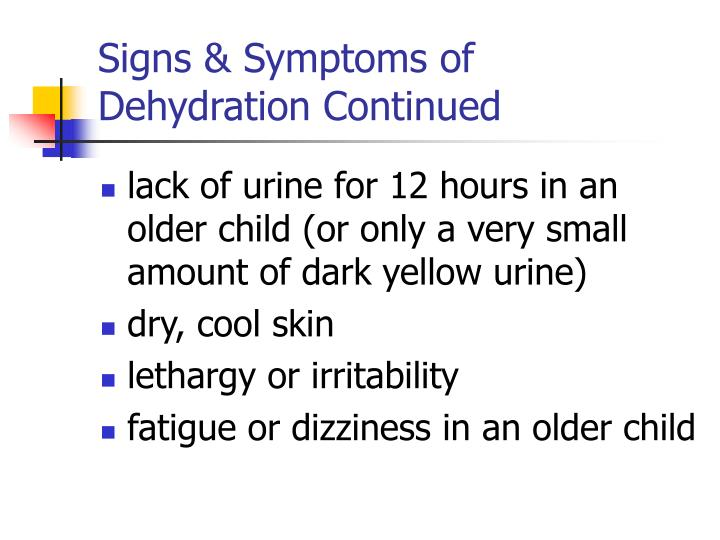 Signs & Symptoms of Dehydration Continued