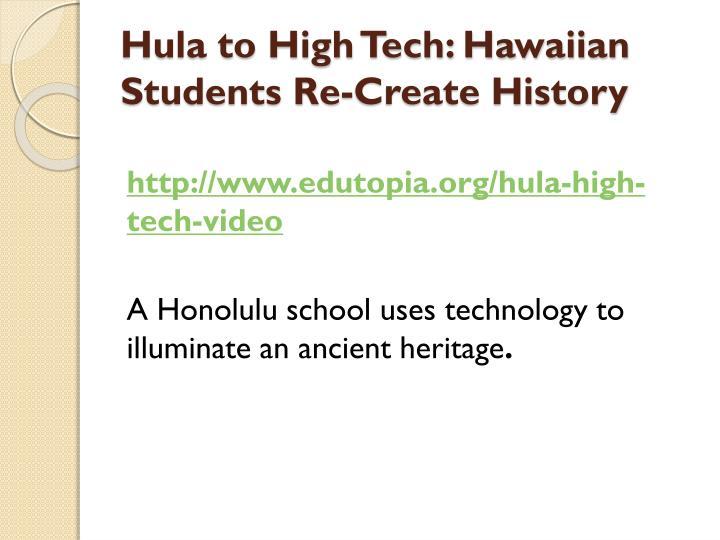 Hula to High Tech: Hawaiian Students Re-Create History