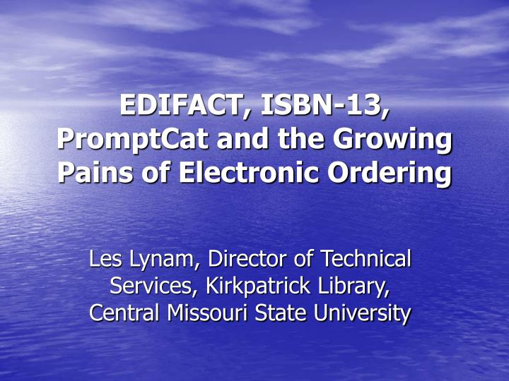 edifact isbn 13 promptcat and the growing pains of electronic ordering n.
