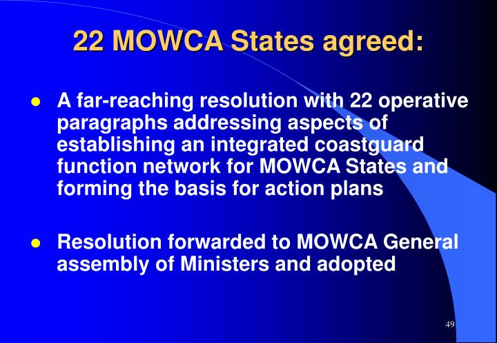 22 MOWCA States agreed: