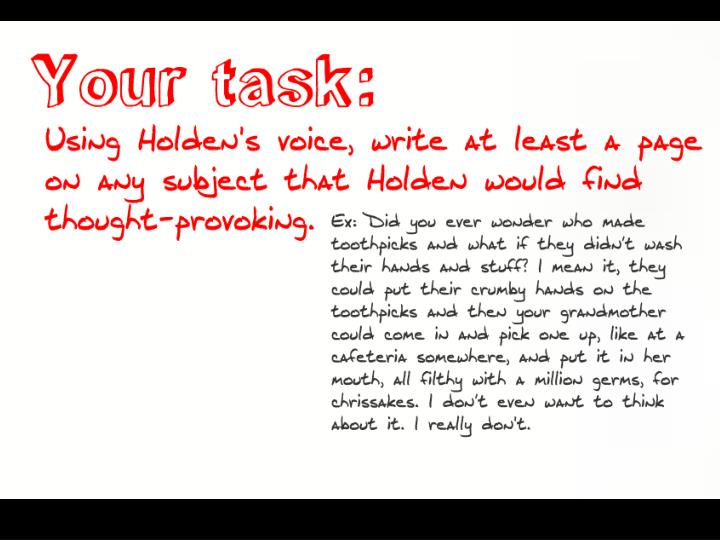 Voice writing exercise use the following 8 techniques to achieve holden s distinct style