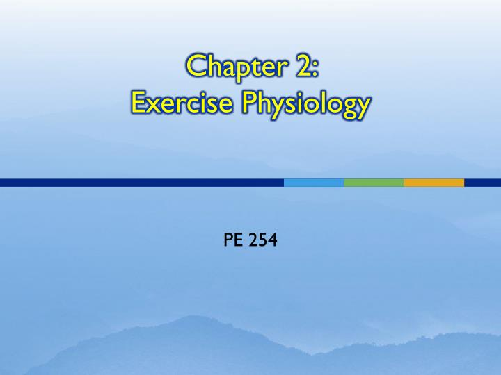 chapter 2 exercise physiology n.