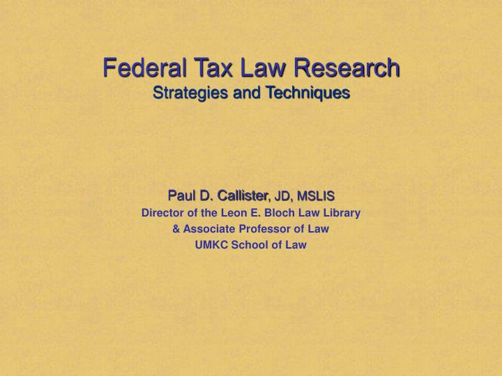 tax research problem Chapter learning objectives working with the tax law after completing chapter 2, you should be able to:  working with the tax law—tax research, 2–22  2–24 refining the problem, 2–24 locating the appropriate tax law sources, 2–25 assessing the validity of the tax law sources, 2–27 arriving at the solution or at alternative.