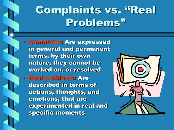Complaints vs real problems