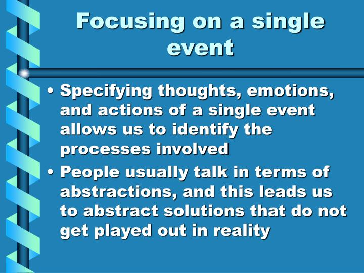 Focusing on a single event