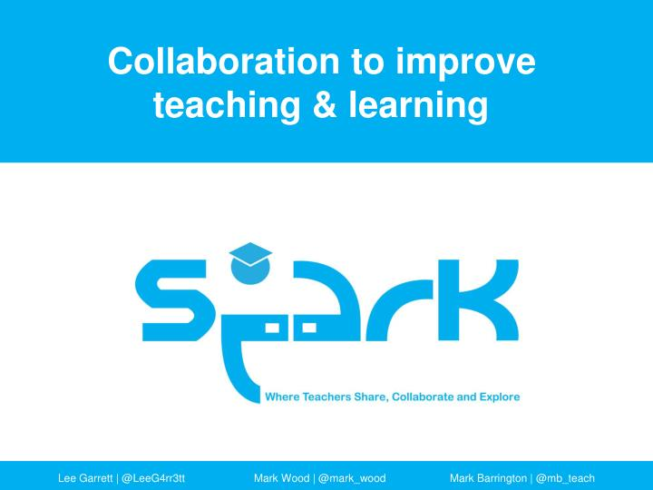 collaboration to improve teaching learning n.