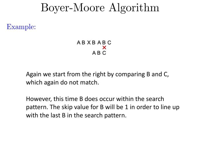 Again we start from the right by comparing B and C, which again do not match.