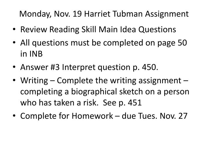 Monday, Nov. 19 Harriet Tubman Assignment
