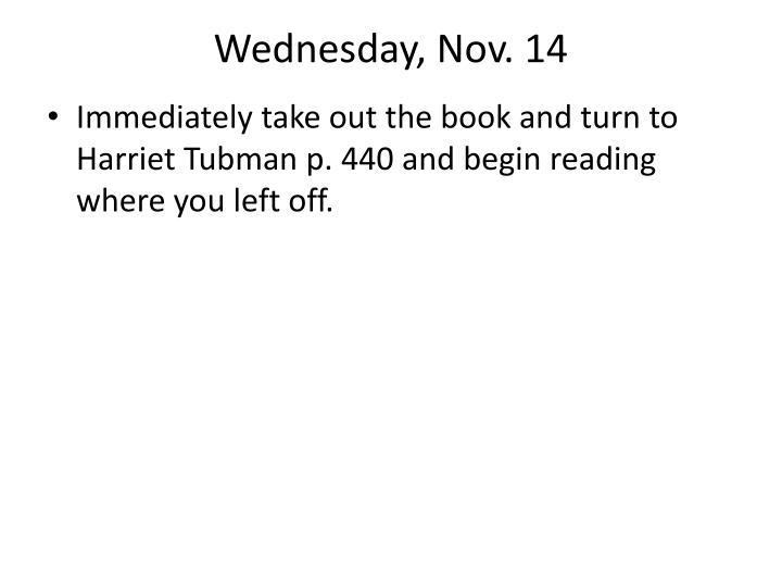 Wednesday, Nov. 14