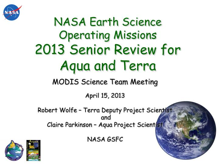nasa earth science operating missions 2013 senior review for aqua and terra n.
