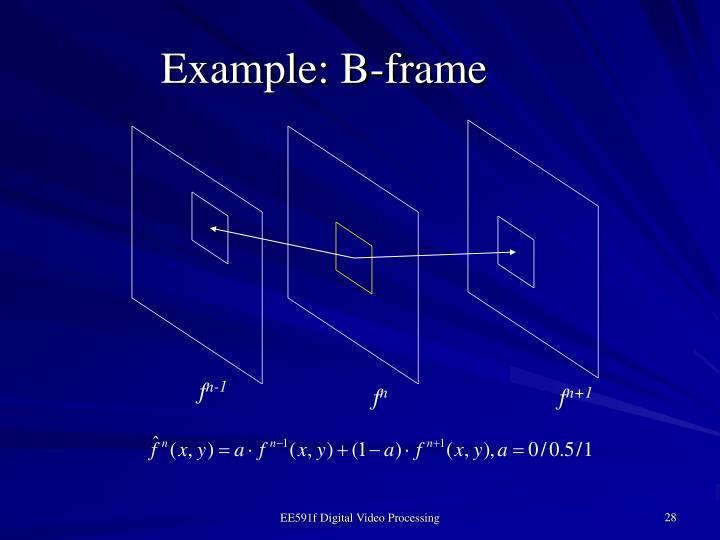 Example: B-frame