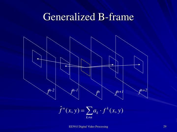 Generalized B-frame