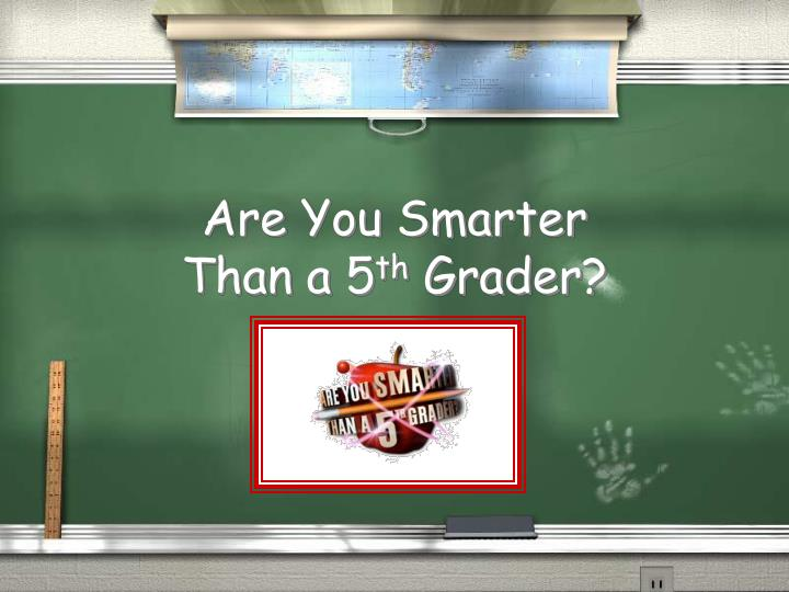 are you smarter than a 5 th grader n.