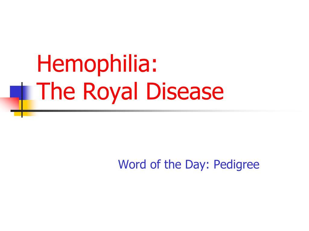 the royal disease