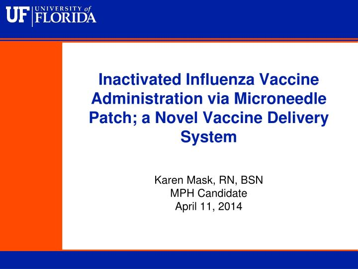 Inactivated influenza vaccine administration via microneedle patch a novel vaccine delivery system