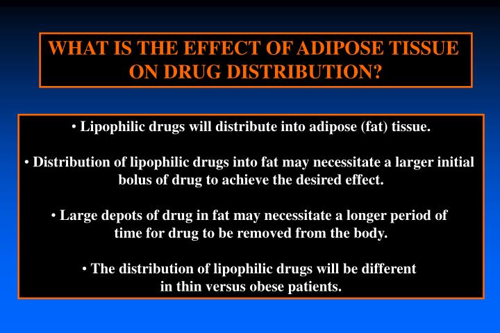 WHAT IS THE EFFECT OF ADIPOSE TISSUE