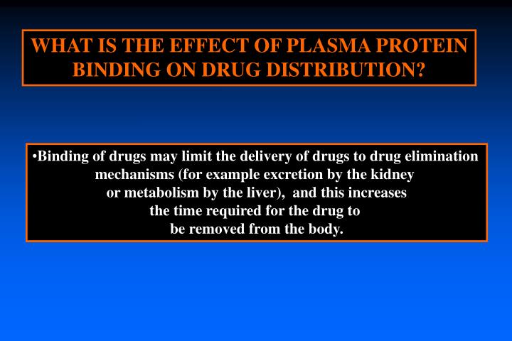 WHAT IS THE EFFECT OF PLASMA PROTEIN