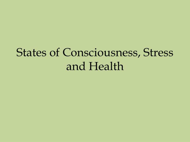 PPT - States of Consciousness, Stress and Health PowerPoint