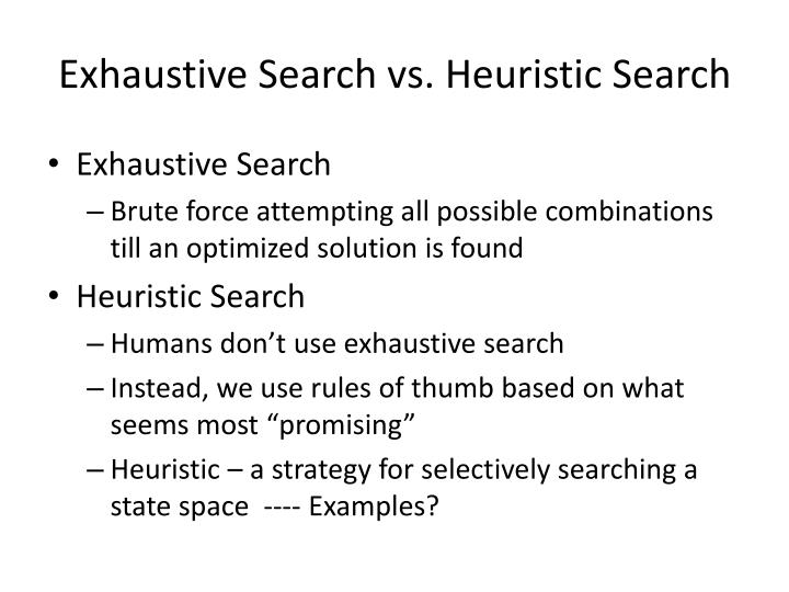 Exhaustive Search vs. Heuristic Search