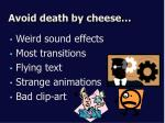 avoid death by cheese