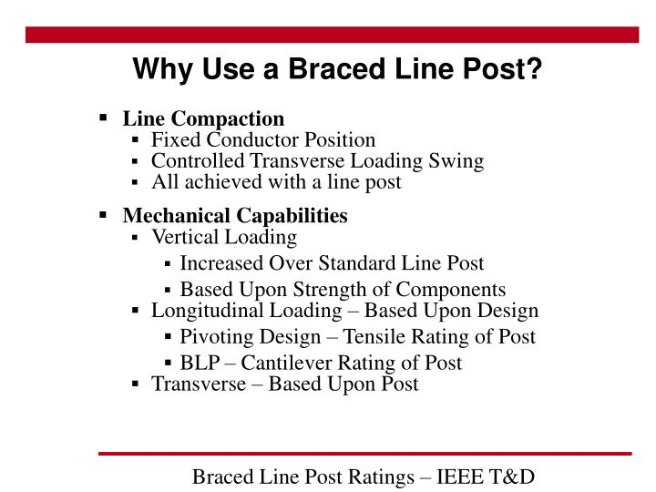 Why use a braced line post