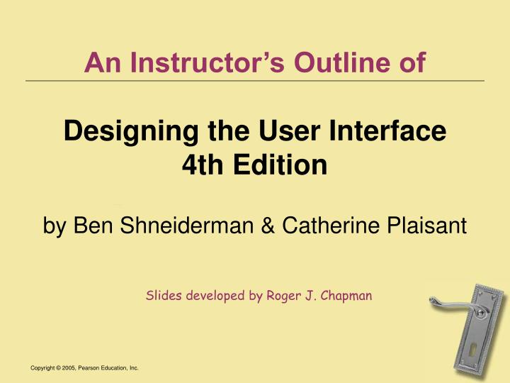 an instructor s outline of designing the user interface 4th edition n.