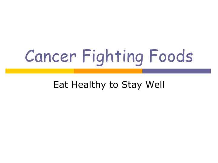 cancer fighting foods n.
